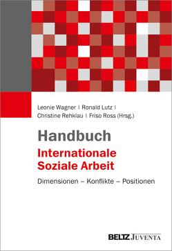 Handbuch Internationale Soziale Arbeit von Lutz,  Ronald, Rehklau,  Christine, Ross,  Friso, Wagner,  Leonie