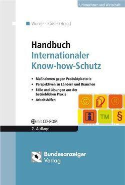 Handbuch Internationaler Know-how-Schutz von Faix,  Axel, Fuchs,  Hans Joachim, Isenbruck,  Günter, Kaiser,  Lorenz, Remmertz,  Frank, Wurzer,  Alexander