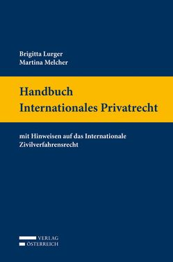 Handbuch Internationales Privatrecht von Lurger,  Brigitta, Melcher,  Martina