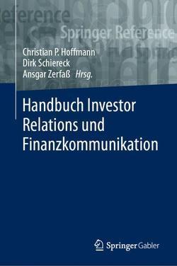Handbuch Investor Relations und Finanzkommunikation von Schiereck,  Dirk, Zerfaß,  Ansgar
