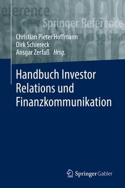 Handbuch Investor Relations und Finanzkommunikation von Hoffmann,  Christian, Schiereck,  Dirk, Zerfaß,  Ansgar