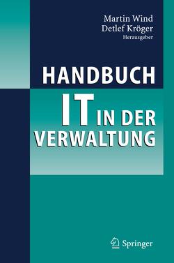 Handbuch IT in der Verwaltung von Kröger,  Detlef, Wind,  Martin