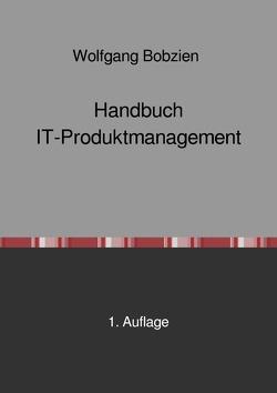Handbuch IT-Produktmanagement von Bobzien,  Wolfgang