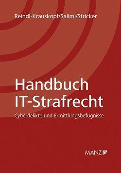 Handbuch IT-Strafrecht von Reindl-Krauskopf,  Susanne, Salimi,  Farsam, Stricker,  Martin