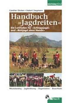Handbuch Jagdreiten von Adolphsen,  J, Dörken,  G, Dörken,  Günther, Dungern,  C von, Jordan,  C., Krugmann-Randolf,  I, Stegmann,  Hubert, Vogt,  G.