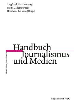 Handbuch Journalismus und Medien von Pörksen,  Bernhard, Weischenberg,  Siegfried