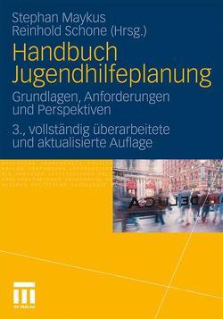 Handbuch Jugendhilfeplanung von Maykus,  Stephan, Schone,  Reinhold
