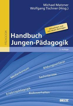 Handbuch Jungen-Pädagogik von Matzner,  Michael, Tischner,  Wolfgang
