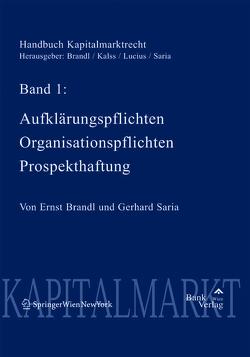 Handbuch Kapitalmarktrecht / Handbuch Kapitalmarktrecht Band 1 von Brandl,  Ernst, Saria,  Gerhard