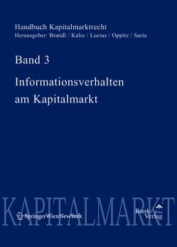 Handbuch Kapitalmarktrecht / Handbuch Kapitalmarktrecht Band 3 von Brandl,  Ernst, Kalss,  Susanne, Lucius,  Otto, Saria,  Gerhard