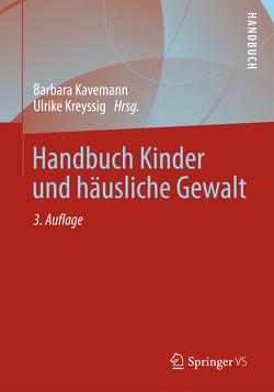 Handbuch Kinder und häusliche Gewalt von Kavemann,  Barbara, Kreyssig,  Ulrike