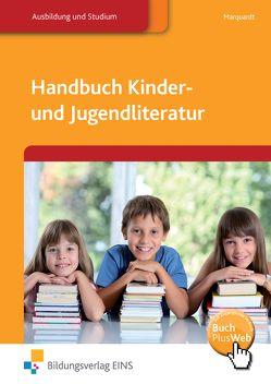 Handbuch Kinder und Jugendliteratur / Handbuch Kinder- und Jugendliteratur von Marquardt,  Manfred