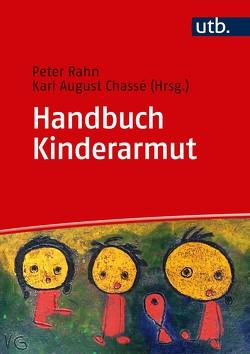 Handbuch Kinderarmut von Chassé,  Karl-August, Rahn,  Peter