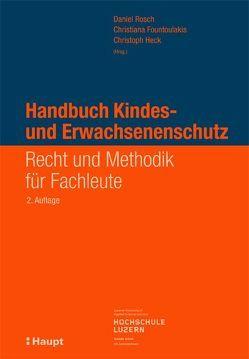 Handbuch Kindes- und Erwachsenenschutz von Fountoulakis,  Christiana, Heck,  Christoph, Rösch,  Daniel