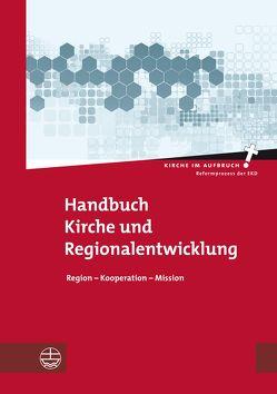 Handbuch Kirche und Regionalentwicklung von Ebert,  Christhard, in der Region,  Zentrum für Mission, Pompe,  Hans-Hermann