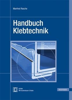 Handbuch Klebtechnik von Rasche,  Manfred