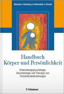 Handbuch Körper und Persönlichkeit von Kernberg,  Otto F., Remmel,  Andreas, Strauß,  Bernhard, Vollmoeller,  Wolfgang