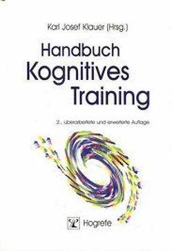 Handbuch Kognitives Training von Klauer,  Karl J