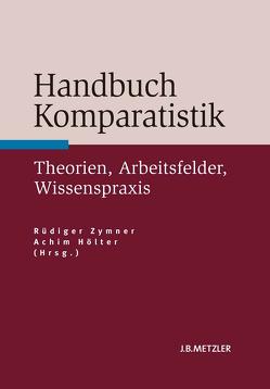Handbuch Komparatistik von Hölter,  Achim, Zymner,  Rüdiger