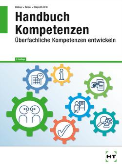 Handbuch Kompetenzen von Hübner,  Marlise, Keiser,  Matthias, Klaproth-Brill,  Angelika