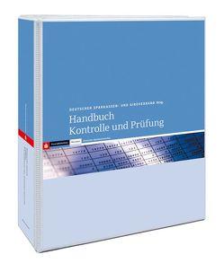 Handbuch Kontrolle und Prüfung von Deutscher Sparkassen- u. Giroverband e.V.