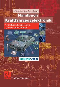 Handbuch Kraftfahrzeugelektronik von Reif,  Konrad, Wallentowitz,  Henning