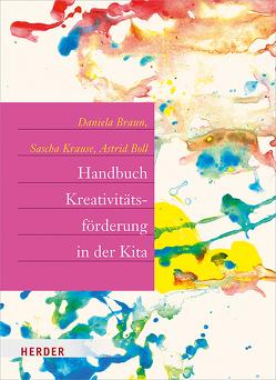Handbuch Kreativitätsförderung von Boll,  Astrid, Braun,  Daniela, Krause,  Sascha