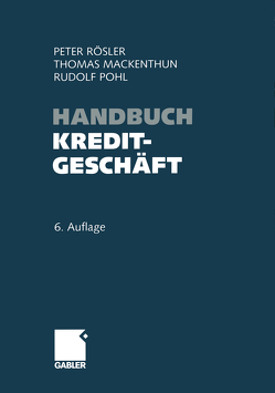 Handbuch Kreditgeschäft von Mackenthun,  Thomas, Pohl,  Rudolf, Rösler,  Peter