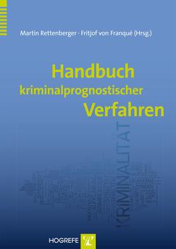 Handbuch kriminalprognostischer Verfahren von Franqué,  Fritjof von, Rettenberger,  Martin