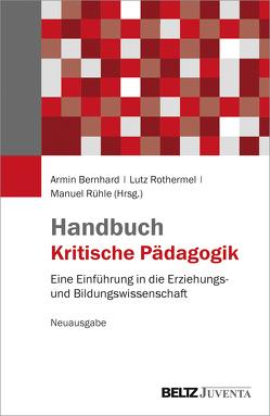 Handbuch Kritische Pädagogik von Bernhard,  Armin, Rothermel,  Lutz, Rühle,  Manuel