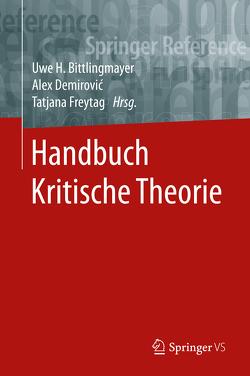 Handbuch Kritische Theorie von Bittlingmayer,  Uwe, Demirović,  Alex, Freytag,  Tatjana