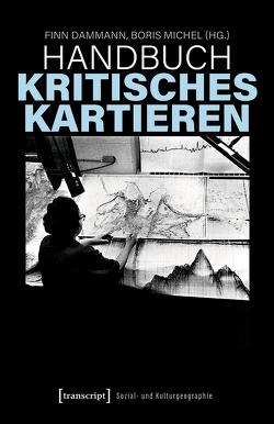 Handbuch Kritisches Kartieren von Dammann,  Finn, Michel,  Boris