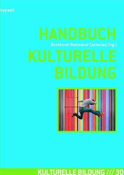 Handbuch Kulturelle Bildung von Bockhorst,  Hildegard, Reinwand,  Vanessa-Isabelle, Zacharias,  Wolfgang