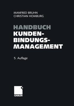 Handbuch Kundenbindungsmanagement von Bruhn,  Manfred, Homburg,  Christian