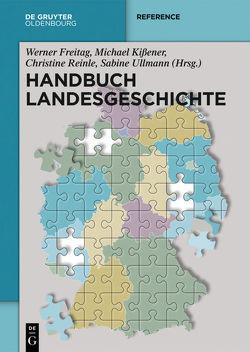 Handbuch Landesgeschichte von Freitag,  Werner, Kissener,  Michael, Reinle,  Christine, Ullmann,  Sabine