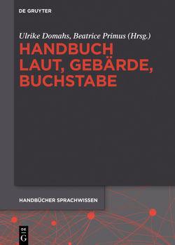 Handbuch Laut, Gebärde, Buchstabe von Domahs,  Ulrike, Primus,  Beatrice