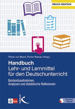 Handbuch Lehr- und Lernmittel für den Deutschunterricht von Radvan,  Florian, von Brand,  Tilman