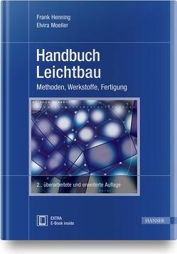 Handbuch Leichtbau von Henning,  Frank, Moeller,  Elvira