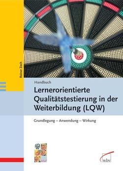 Handbuch Lernerorientierte Qualitätstestierung in der Weiterbildung (LQW) von Zech,  Rainer