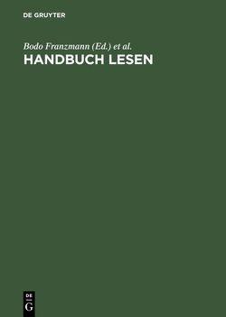 Handbuch Lesen von Deutsche Literaturkonferenz, Franzmann,  Bodo, Hasemann,  Klaus, Jaeger,  Georg, Langenbucher,  Wolfgang R, Löffler,  Dietrich, Melichar,  Ferdinand, Schön,  Erich, Stiftung Lesen