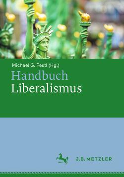 Handbuch Liberalismus von Festl,  Michael G.