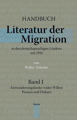 Handbuch. Literatur der Migration in den deutschsprachigen Ländern seit 1945 von Schmitz,  Walter