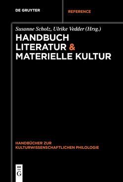 Handbuch Literatur & Materielle Kultur von Scholz,  Susanne, Vedder,  Ulrike