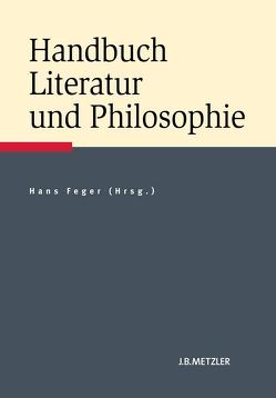 Handbuch Literatur und Philosophie von Feger,  Hans