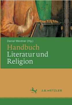 Handbuch Literatur und Religion von Weidner,  Daniel