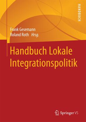 Handbuch Lokale Integrationspolitik von Gesemann,  Frank, Roth,  Roland