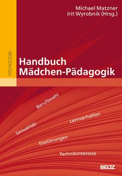 Handbuch Mädchen-Pädagogik von Matzner,  Michael, Wyrobnik,  Irit