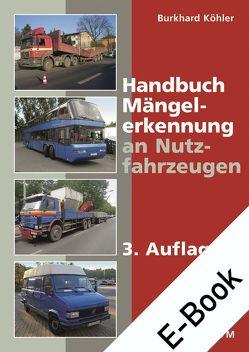 Handbuch Mängelerkennung an Nutzfahrzeugen von Köhler,  Burkhard