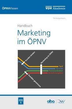 Handbuch Marketing im ÖPNV von Ackermann,  Till