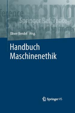 Handbuch Maschinenethik von Bendel,  Oliver